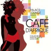 Palace Lounge Presents: Café D'Afrique de Various Artists