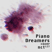 Piano Dreamers Cover NCT 127 by Piano Dreamers