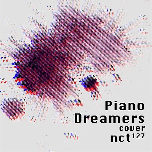 Piano Dreamers Cover NCT 127 von Piano Dreamers