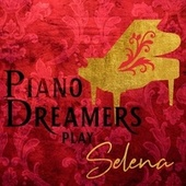 Piano Dreamers Play Selena de Piano Dreamers