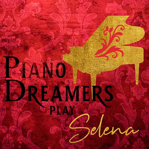 Piano Dreamers Play Selena von Piano Dreamers