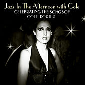Jazz In The Afternoon With Cole: Celebrating The Songs Of Cole Porter de Various Artists