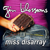 Miss Disarray de Gin Blossoms