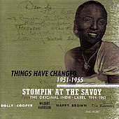 Stompin' At The Savoy: Things Have Changed, 1951-1955 by Various Artists