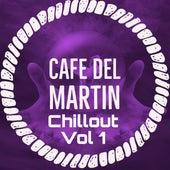 Chillout, Vol. 1 von Cafe Del Martin