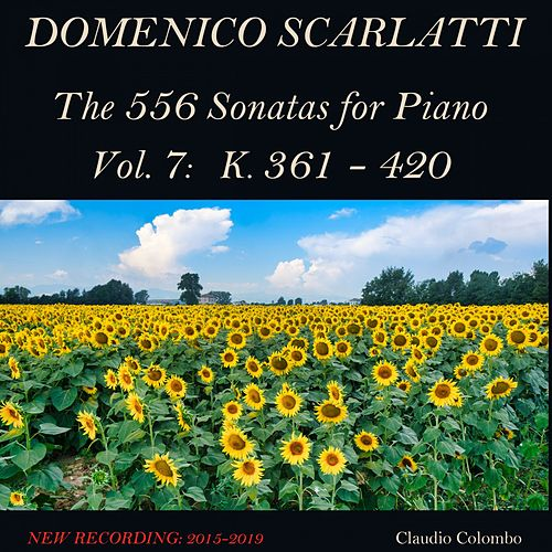 Domenico Scarlatti: The 556 Sonatas for Piano - Vol. 7: K. 361 - 420 by Claudio Colombo