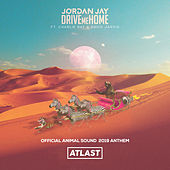 Drive Me Home (Official Animal Sound 2019 Anthem) (feat. Charlie Ray & David Jarvis) von Jordan Jay