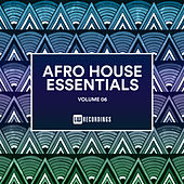 Afro House Essentials, Vol. 06 - EP by Various Artists