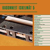 Kadonneet iskelmät 5 by Various Artists
