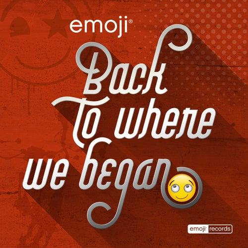 Back to Where We Began von The Emoji