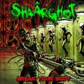 Break Your Body von Shaârghot