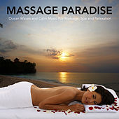 Massage Paradise: Calm Music For Massage, Spa, Meditation and Relaxation von Massage Therapy Music