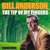 The Tip of My Fingers von Bill Anderson