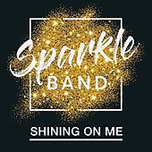 Shining on Me by Sparkle