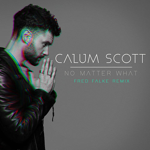 No Matter What (Fred Falke Remix) by Calum Scott