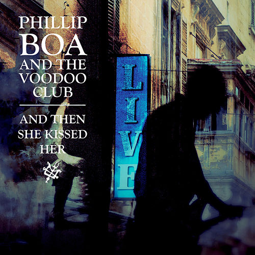 And Then She Kissed Her (Live) von Phillip Boa & The Voodoo Club