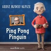 Ping Pong Pinguin de Heinz Rudolf Kunze