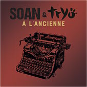 A l'ancienne (feat. Tryo) [Radio Versions] - Single de Soan