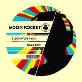 Fascinated By You (Radio Edit) de Moon Rocket