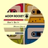 Don't Do It (Radio Edit) de Moon Rocket