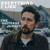 Everything I Like by The Suitcase Junket