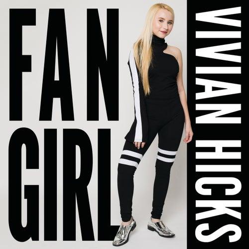 Fan Girl by Vivian Hicks