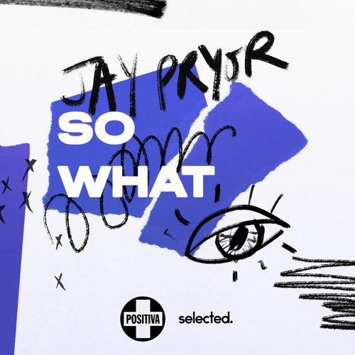 So What de Jay Pryor