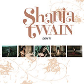 Don't! by Shania Twain