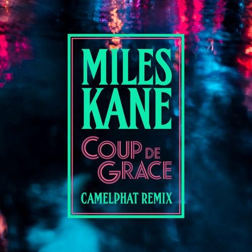 Coup De Grace (CamelPhat Remix) by Miles Kane