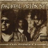Ghetto Street Funk by Parental Advisory