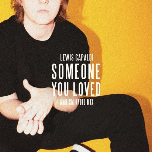 Someone You Loved (Madism Radio Mix) von Lewis Capaldi