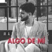 Algo De Mí de Manuel Cortés