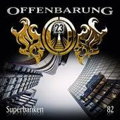 Folge 82: Superbanken von Offenbarung 23
