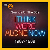 Sounds Of The 80s – I Think We're Alone Now (1987-1989) by Various Artists