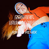 Don't Call Me Up (R3HAB Remix) von Mabel