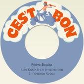Bel Edifice Et Les Pressentiments von Pierre Boulez