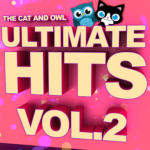 Ultimate Hits  Lullabies, Vol. 2 by The Cat and Owl