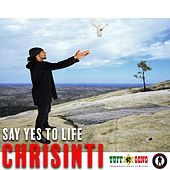 Say Yes to Life von Chrisinti