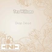 Drop Dead van Tex Williams