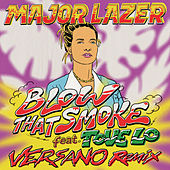 Blow That Smoke (VERSANO Remix) van Major Lazer