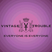 Everyone Is Everyone de Vintage Trouble