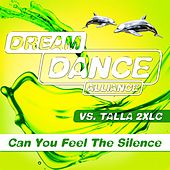 Can You Feel the Silence by Dream Dance Alliance