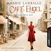 Eine neue Zeit - Café Engel, Teil 1 (Gekürzt) von Marie Lamballe