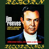 There's Someone Who Loves You (HD Remastered) de Jim Reeves