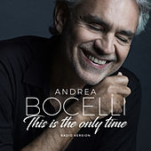 This Is The Only Time (Radio Version) di Andrea Bocelli