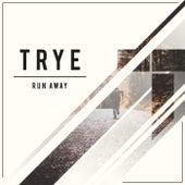 Run Away by Trye
