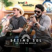 Sétimo Sol: Ao Vivo Na House de Israel & Rodolffo