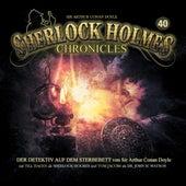 Folge 40: Der Detektiv auf dem Sterbebett von Sherlock Holmes Chronicles