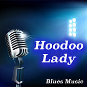 Hoodoo Lady Blues Music by Various Artists