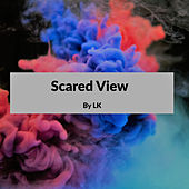 Scared View von LK